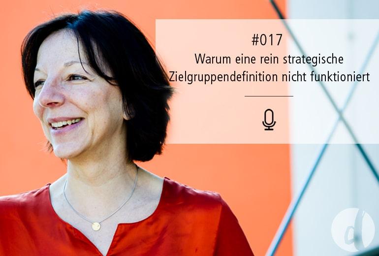 Podcast Zeig dich - Zielgruppe - Folge 017