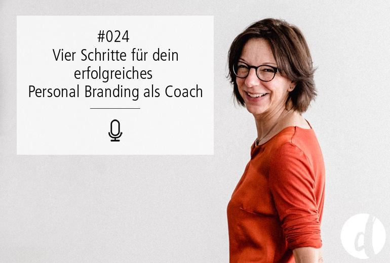 024 | Vier Schritte für dein erfolgreiches Personal Branding als Coach