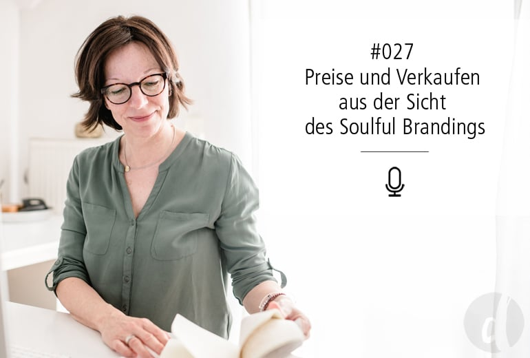 Podcast Zeig dich - Soulful Branding - Preisgestaltung - Folge 027